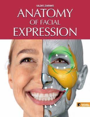 Anatomy of Facial Expression - Uldis Zarins