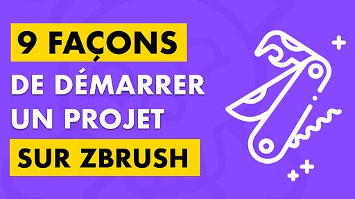 Bannière pour l'article sur les 9 façons de démarrer un projet sur ZBrush