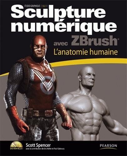 Sculpture numérique avec ZBrush - L'anatomie humaine - Scott Spencer